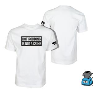 Hot Rodding is Not A Crime Shirt